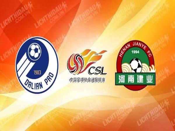 Soi kèo Dalian Pro vs Henan Jianye 19h00, 31/07 - VĐQG Trung Quốc