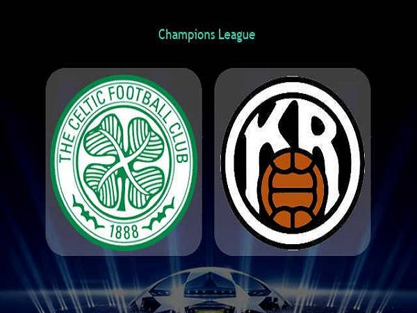 Nhận định Celtic vs KR Reykjavik 01h45, 19/08 - Champions League