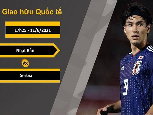Nhận định Nhật Bản vs Serbia – 17h25 11/06/2021, Giao hữu quốc tế