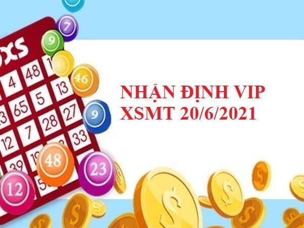 Nhận định VIP KQXSMT 20/7/2021 hôm nay