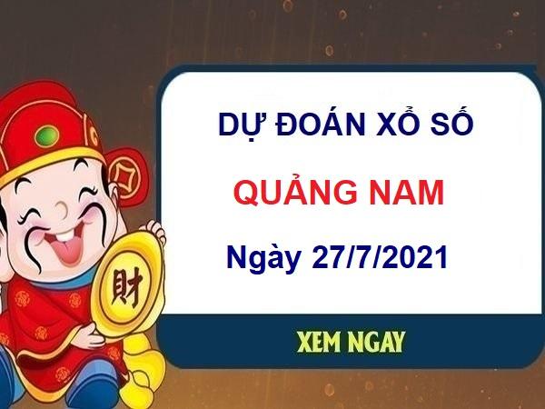 Dự đoán XSQNM ngày 27/7/2021 chốt lô số đẹp đài Quảng Nam