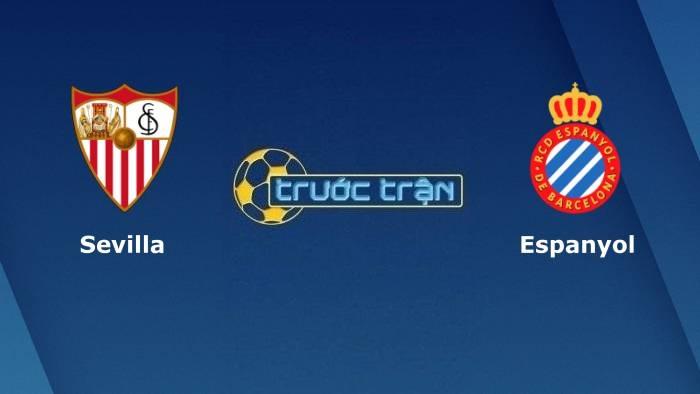 Nhận định Sevilla vs Espanyol, 23h30 ngày 25/9